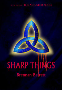 Sharp Things eBook Cover, written by Brennan Barrett