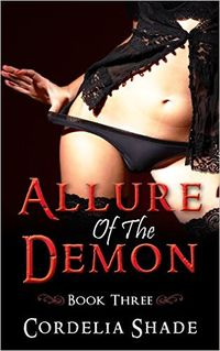 Allure Of The Demon: Book Three eBook Cover, written by Cordelia Shade