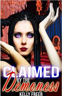 Claimed by the Demoness eBook Cover, written by Kelly Freer