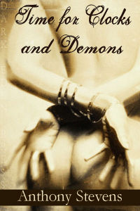 Time For Clocks and Demons eBook Cover, written by Anthony Stevens