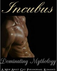 Incubus: Dominating Mythology eBook Cover, written by Alexis Darlington