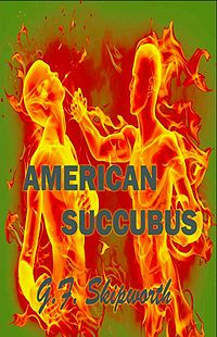 American Succubus Book Cover, written by G.F. Skipworth