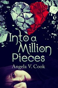 Into a Million Pieces eBook Cover, written by Angela V. Cook