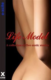 Life Model: A Collection of Five Erotic Stories eBook Cover, written by Jim Baker, Izzy French, Eva Hore, Nyki Blatchley and N. Vasco