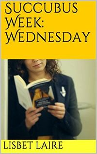 Succubus Week: Wednesday eBook Cover, written by Lisbet Laire