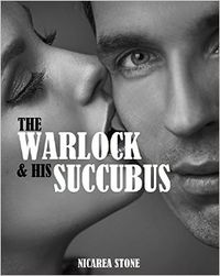The Warlock & His Succubus eBook Cover, written by Nicarea Stone
