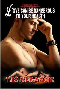 Love Can Be Dangerous To Your Health Reissue eBook Cover, written by Liz Strange