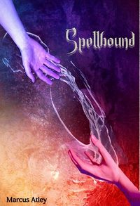 Spellbound eBook Cover, written by Marcus Atley