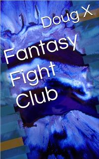 Fantasy Fight Club eBook Cover, written by Doug X