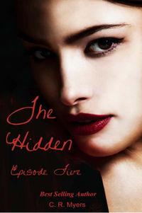 The Hidden-Episode Five eBook Cover, written by C. R. Myers