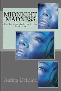 Midnight Madness Cover, written by Aatina DeLune