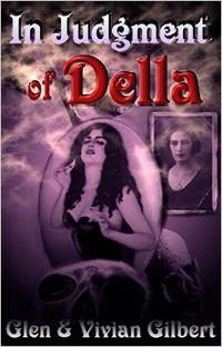 In Judgment of Della eBook Cover, written by Glen and Vivian Gilbert