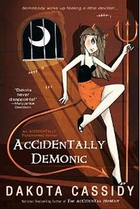 Accidentally Demonic Book Cover, written by Dakota Cassidy
