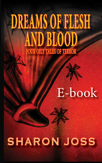Dreams of Flesh and Blood eBook Cover, written by Sharon Joss