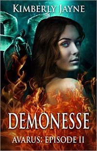 Demonesse: Avarus: Episode II eBook Cover, written by Kimberly Jayne