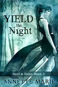 Yield the Night Book Cover, written by Annette Marie
