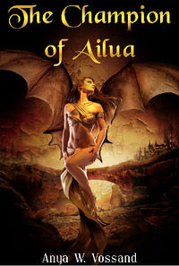 The Champion of Ailua eBook Cover, written by Anya W. Vossand