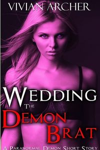 Wedding the Demon Brat eBook Cover, written by Vivian Archer