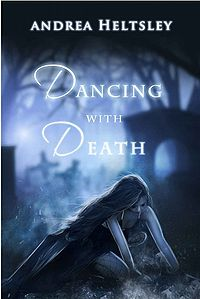 Dancing with Death Book Cover, written by Andrea Heltsley