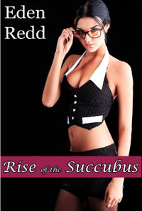Rise of the Succubus eBook Cover, written by Eden Redd
