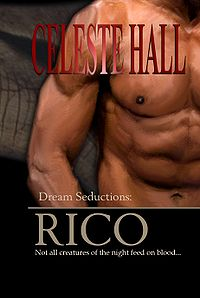 Dream Seductions: Rico Book Cover, written by Celeste Hall
