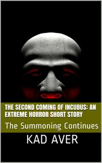 The Second Coming of Incubus eBook Cover, written by Kad Aver