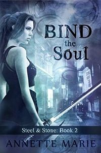 Bind the Soul Book Cover, written by Annette Marie