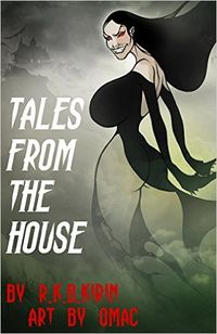 Tales from the House eBook Cover, written by R.K.B. Kirin