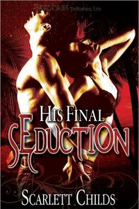 His Final Seduction eBook Cover, written by Scarlett Childs