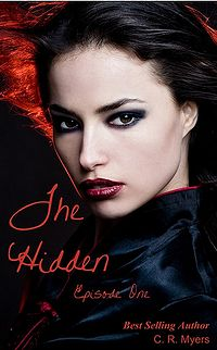 The Hidden-Episode Two eBook Cover, written by C. R. Myers