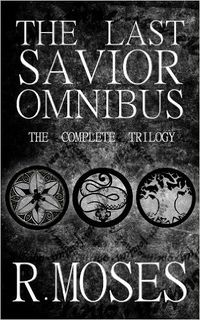 The Last Savior Omnibus eBook Cover, written by R. Moses