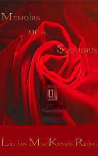 Memoirs of a Succubus eBook Cover, written by Lillian MacKenzie Rhine
