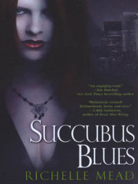 Original Book Cover of Succubus Blues by Richelle Mead