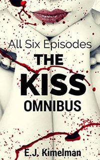 The Kiss Omnibus eBook Cover, written by E.J. Kimelman and Emily Kimelman