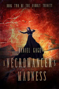 A Necromancer's Madness eBook Cover, written by Daniel Gage