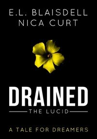 Drained: The Lucid eBook Cover, written by Nica Curt & E.L. Blaisdell