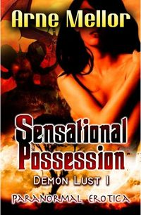 Sensational Possession eBook Cover, written by Arne Mellor