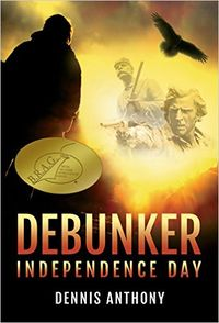 Debunker: Independence Day eBook Cover, written by Dennis Anthony