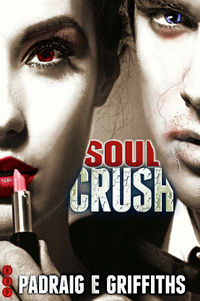 Soul Crush Original eBook Cover, written by Padraig E. Griffiths