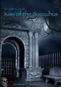 Kiss of the Succubus eBook Cover, written by Andrew P. Weston