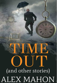 Time Out eBook Cover, written by Alex Mahon