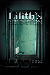 Lilith's Redemption eBook Cover, written by Gideon Hodge