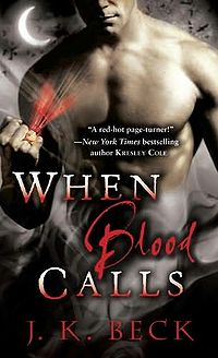 When Blood Calls Book Cover, written by J.K. Beck