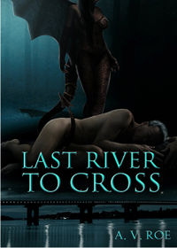 Last River To Cross eBook Cover, written by A.V. Roe