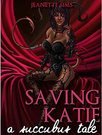 Saving Katie: A Succubus Tale eBook Cover, written by Jeanette Sims