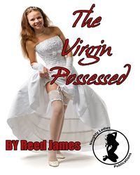 The Virgin Possessed eBook Cover, written by Reed James