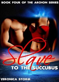 Slave to the Succubus eBook Cover, written by Veronica Storm