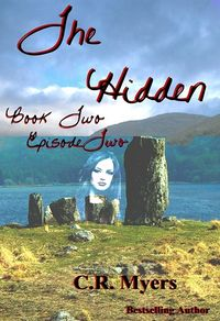 The Hidden-Book Two - Episode Two eBook Cover, written by C. R. Myers