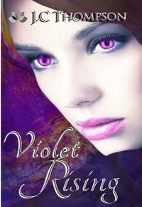 Violet Rising eBook Cover, written by J.C Thompson