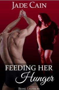 Feeding Her Hunger eBook Cover, written by Jade Cain